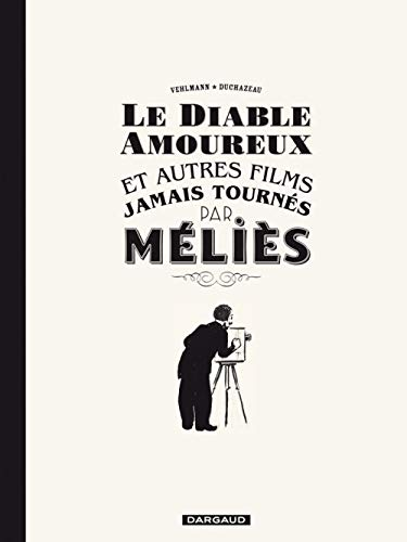 9782205063318: Le diable amoureux et autres films jamais tournés par Méliès