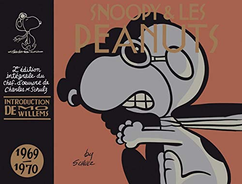 Snoopy et Les Peanuts 1969-1970: Charles M. Schultz; Fanny Soubiran, Trans; Mo Willems