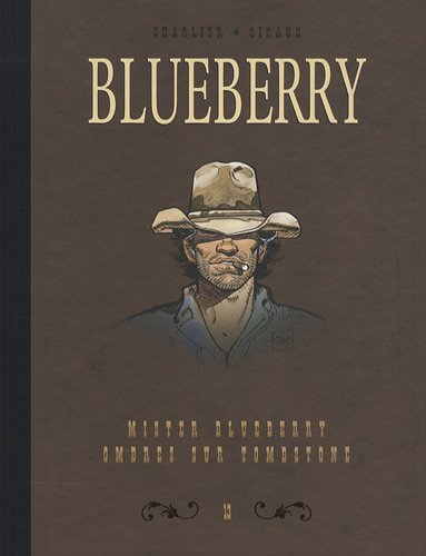 9782205064957: Blueberry, Tome 13 : Diptyque : Mister Blueberry; Ombres sur Tombstone