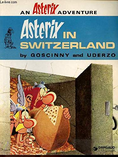 Asterix in Switzerland: Goscinny, Rene