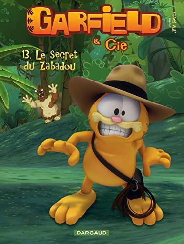 Garfield & Cie - tome 13 - Le secret de Zabadou (13): Jim Davis; Mark Evanier