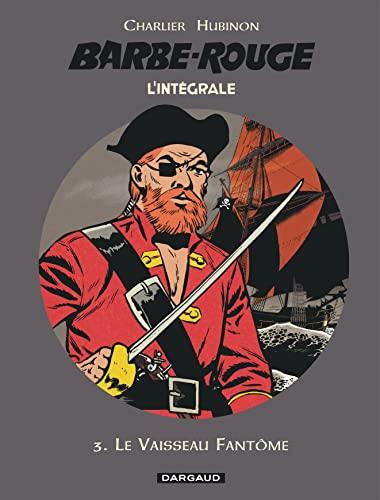 9782205073041: Barbe-Rouge - Intégrales - tome 3 - Le Vaisseau fantôme (3)