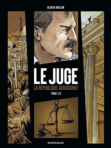 9782205073652: Juge (Le), la République assassinée - tome 1 - Tome 1/3