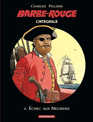 9782205075489: Barbe-Rouge - Intégrales - tome 7 - Échec aux négriers
