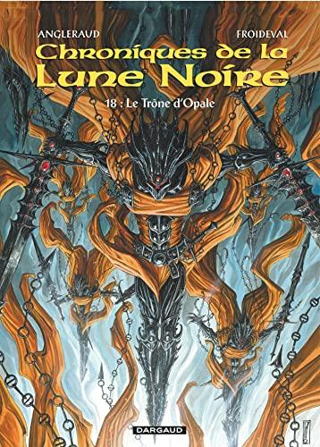 9782205075731: Les Chroniques de la Lune Noire - tome 18 - Trône d'Opale (Le)