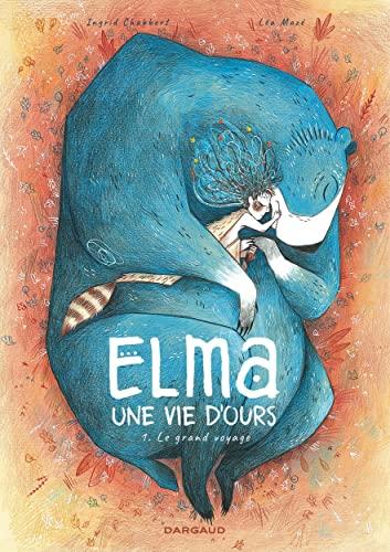 9782205077933: Elma, une vie d'ours - Tome 1 - Le Grand Voyage
