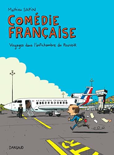 9782205081053: Comédie française : Voyages dans l'antichambre du pouvoir