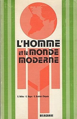 L'HOMME ET LE MONDE MODERNE: BELLOC G./NEGRE G./BRAHIMI-CHAPUIS
