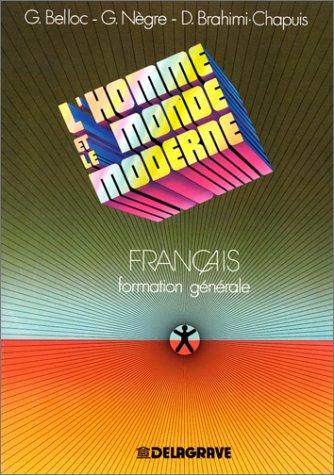 L'HOMME ET LE MONDE MODERNE. Français formation: Gabriel Belloc; Gaston