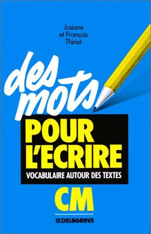 9782206006512: Des mots pour l'écrire. Vocabulaire autour des textes CM, 1990