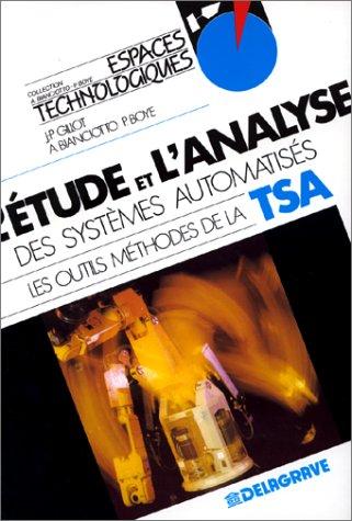 9782206006932: L'étude et l'analyse des systèmes automatisés : Les outils méthodes de la TSA
