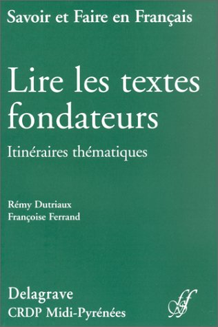 9782206008646: Lire les textes fondateurs. Itinéraires thématiques