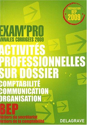 9782206013305: Activités professionnelles sur dossier épreuve EP2 BEP secrétariat/comptabilité : Annales corrigées
