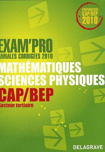 9782206014715: Mathématiques Sciences physiques CAP/ BEP Secteur tertiaire : Annales corrigées 2010