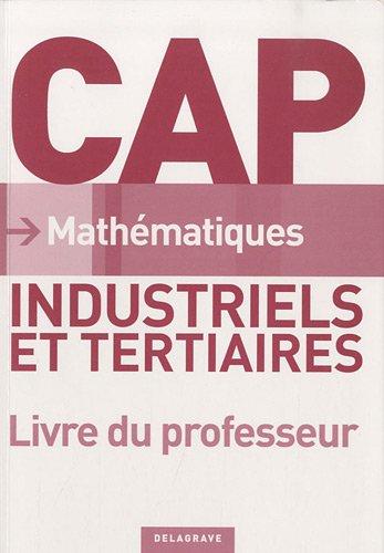 9782206015767: Math�matiques CAP industriels et tertiaires : Livre du professeur Corrig�s