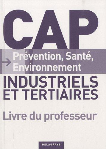 9782206015965: CAP Pr�vention, Sant�, Environnement, Industriels et tertiaires : Livre du professeur