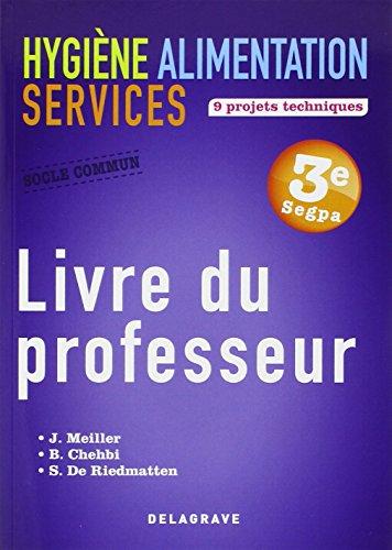 9782206017716: Projets techniques hygiène alimentation services Segpa 3e : Professeur