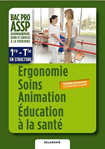 9782206018485: Ergonomie soins animations éducation à la santé, bac pro ASSP 1re-Tle en structure : Techniques professionnelles et technologie associée