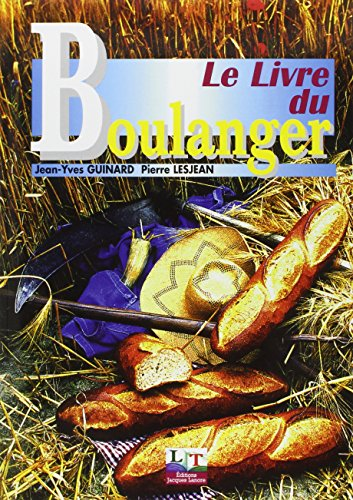 Le livre du boulanger: Guinard, Jean-Yves, Lesjean,