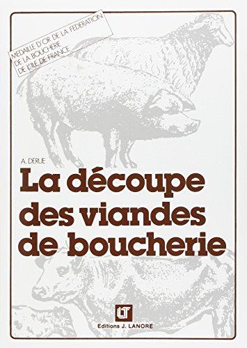 DECOUPE DES VIANDES DE BOUCHERIE -LA-: DERUE