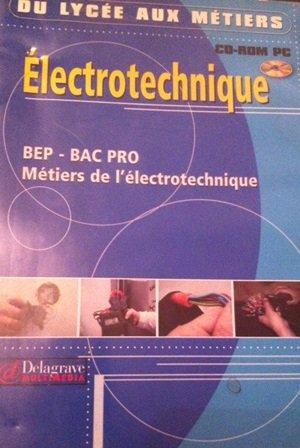 9782206055305: Du lyc�e aux m�tiers : Electrotechnique, BEP, Bac pro M�tiers de l'�lectrotechnique (CD-Rom)