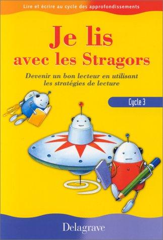 9782206080543: Je lis avec les Stragors, cycle 3, CE2-CM1-CM2. Devenir un bon lecteur en utilisant les stratégies de lecture