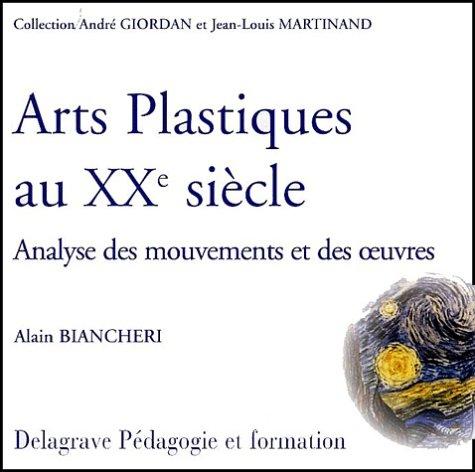 9782206084671: Arts plastiques au XXème siècle. Analyse des mouvements et des oeuvres