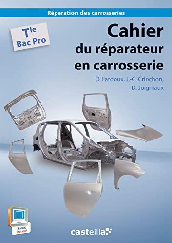 9782206100128: Cahier du réparateur en carrosserie Term Bac Pro