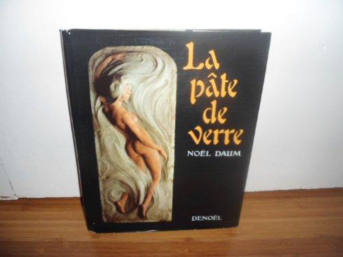 La pate de verre (French Edition): Daum, Noel