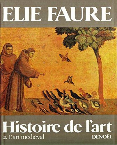 9782207100721: Histoire de l'art (Tome 2-L'Art médiéval) (Beaux Livres)