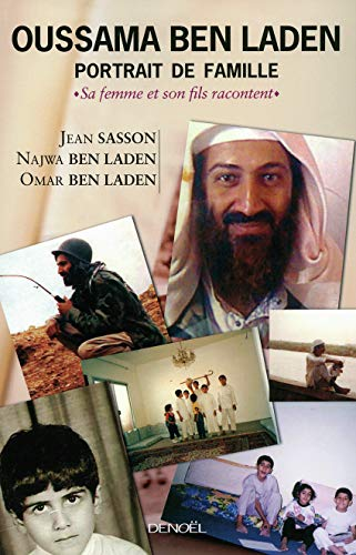 Oussama Ben Laden, portrait de famille (French Edition): Jean Sasson