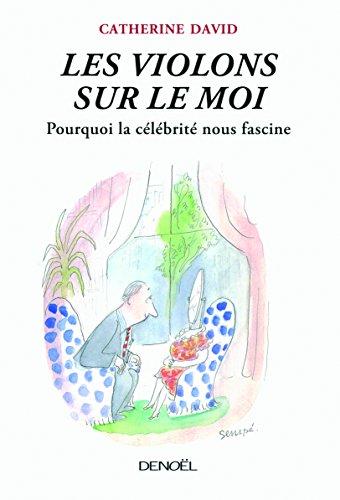 9782207101247: Les Violons sur le Moi (French edition)