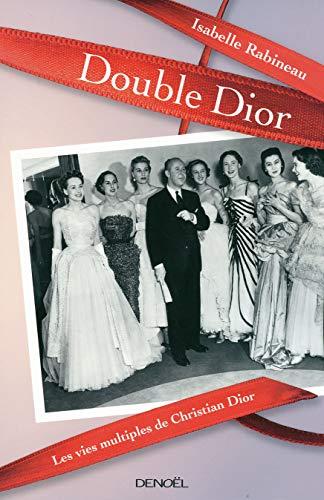 Double Dior: Les vies multiples de Christian Dior: Isabelle Rabineau
