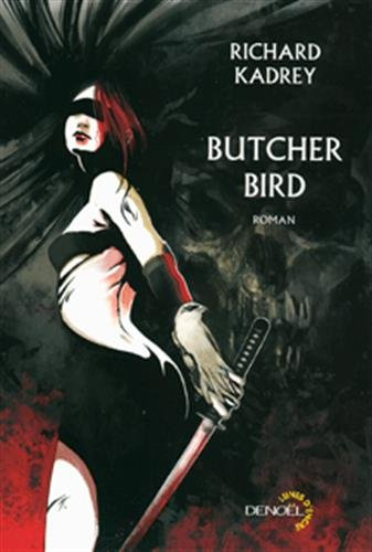 butcher bird: Richard Kadrey