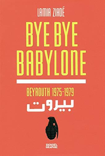 9782207109304: Bye bye Babylone: Beyrouth 1975-1979