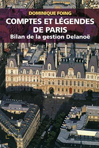 9782207111697: Comptes et l�gendes de Paris: Bilan de la gestion Delano�