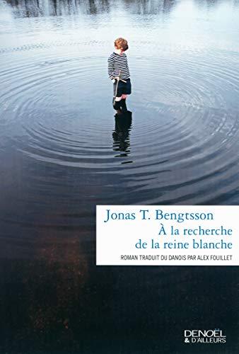 À la recherche de la reine blanche: Jonas T. Bengtsson