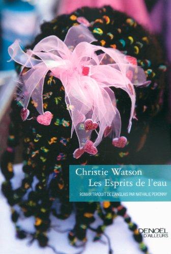 Les Esprits de l'eau: Christie Watson