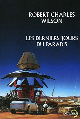 DERNIERS JOURS DU PARADIS (LES): WILSON ROBERT CHARLES