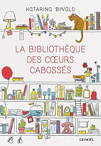 9782207117750: La Bibliothèque des cœurs cabossés