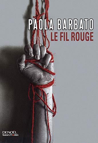 FIL ROUGE (LE): BARBATO PAOLA
