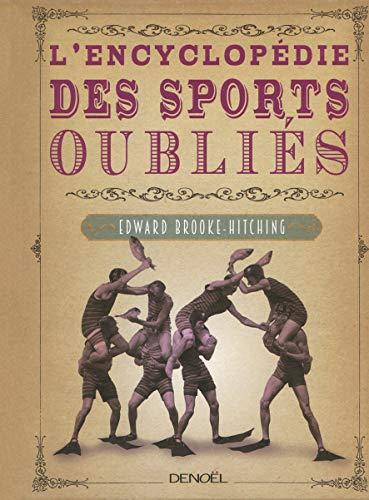 ENCYCLOPÉDIE DES SPORTS OUBLIÉS (L'): BROOKE-HITCHING EDWARD