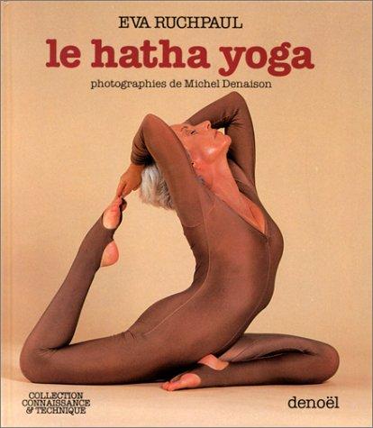 9782207200810: Le Hatha yoga (Connaissance et technique)