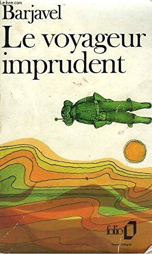 9782207202340: Le Voyageur imprudent: Roman extraordinaire