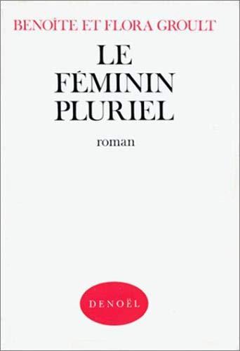 9782207203880: Le féminin pluriel : roman