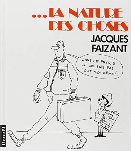 --la nature des choses: Faizant, Jacques