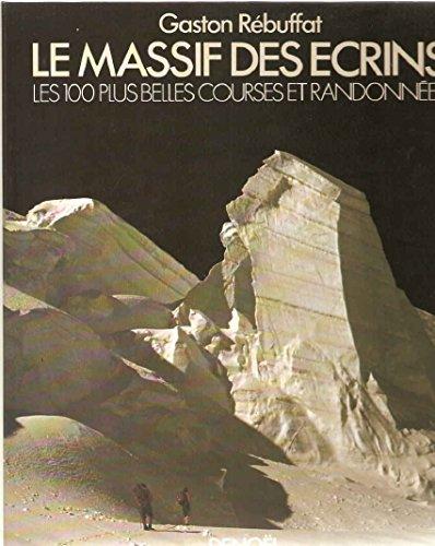9782207221273: Le Massif des Ecrins : les 100 plus belles courses et randonnées