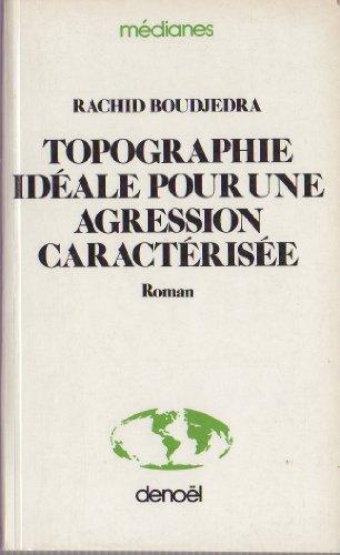 9782207221969: Topographie idéale pour une agression caractérisée