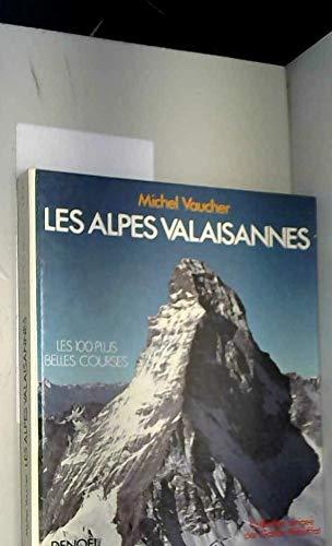 9782207225912: Les Alpes Valaisannes - Les 100 plus belles courses