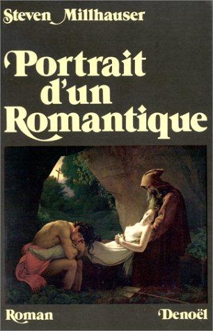 9782207227916: Portrait d'un romantique (French Edition)